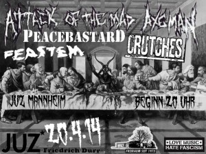 Konzert mit: FEASTEM / CRUTCHES / PEACEBASTARD / ATTACK OF THE MAD AXEMAN