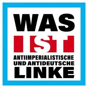 Was ist antiimperialistische und antideutsche Linke?